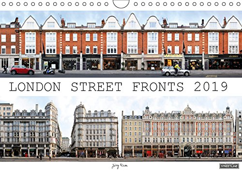 London Street Fronts 2019 / UK-Version 2019: A unique perspective on Londons historic architecture. This calendar presents street facades from the ... photographic montage works. (Calvendo Places)