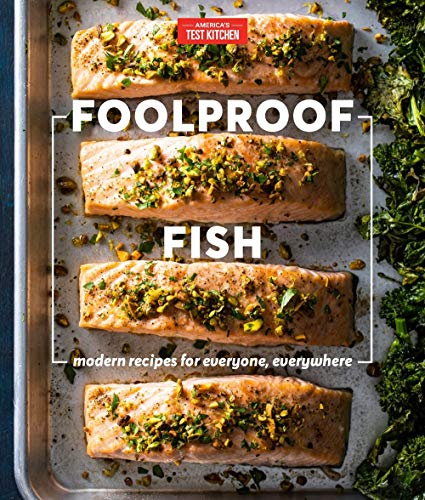 Compare Textbook Prices for Foolproof Fish: Modern Recipes for Everyone, Everywhere  ISBN 9781948703109 by America's Test Kitchen