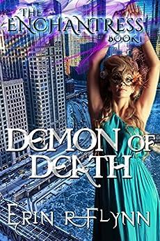 Demon of Death (The Enchantress Book 1) by [Erin R Flynn]