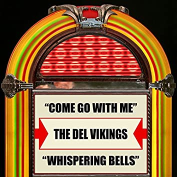 Come Go With Me / Whispering Bells