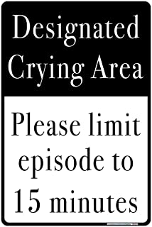 Interstate SignWays Designated Crying Area, Please Limit Episode to 15 Minutes, Includes Holes, 3M Reflective Sheeting, Laminated-Durable-Aluminum 10