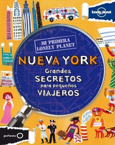 Mi Primera Lonely Planet Nueva York: Grandes secretos para pequeños viiajeros
