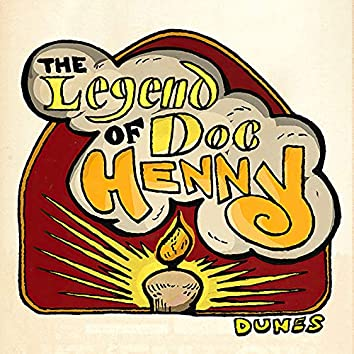 The Legend of Doc Henny