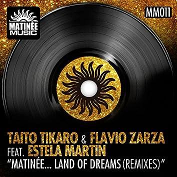 Matinée... Land of Dreams