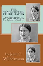 The Transposition Of Edith Stein:: Her Contributions to Philosophy, Feminism and The Theology of the Body.