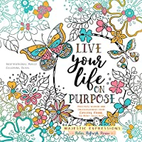 Adult Colouring Book:Live Life on Purpose (Majestic Expressions): Inspirational Adult Coloring Book