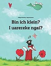 Bin ich klein? I uarereke ngai?: Zweisprachiges Bilderbuch Deutsch-Kiribatisch/Gilbertesisch (zweisprachig/bilingual)