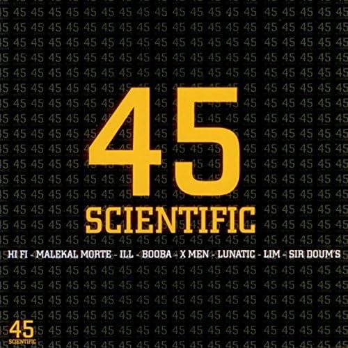 45 scientific, HI FI, Malekal Morte, ILL, Booba, X Men, Lim, Lunatic, Sir Doum's