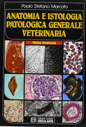 Anatomia e istologia patologica generale. Veterinaria