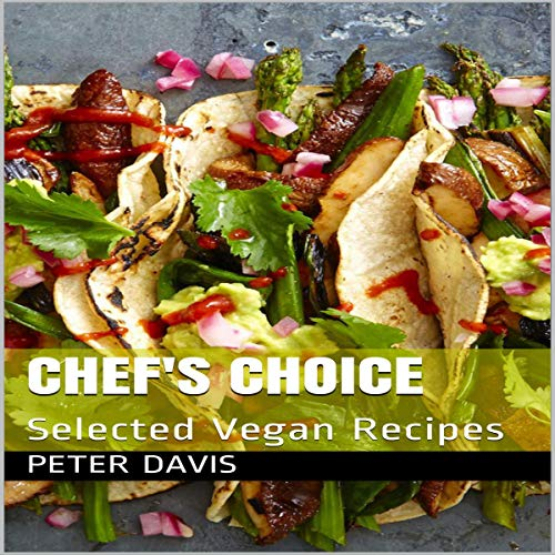 Chef's Choice: Selected Vegan Recipes cover art