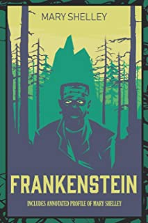 Frankenstein: Annotated Edition with historical profile of Mary Shelley