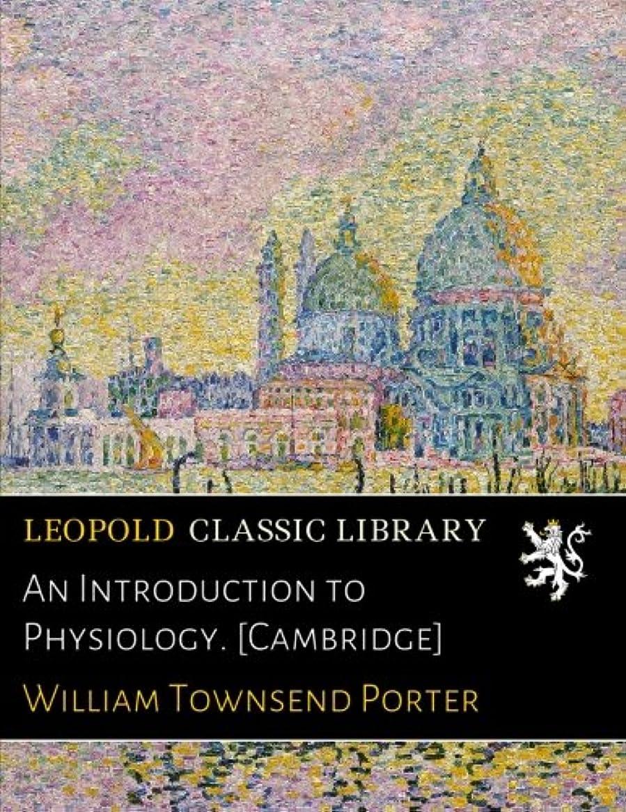 米国銅鳩An Introduction to Physiology. [Cambridge]