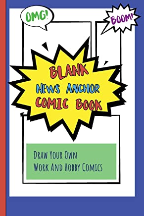 Blank News Anchor Comic Book: Draw Your Own Work And Hobby Comics Omg! Boom!