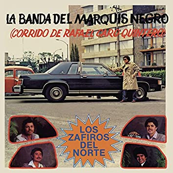 La Banda del Marquis Negro (Corrido de Rafael Caro Quintero)