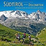 Südtirol und die Dolomiten - Unterwegs zu Fuß, mit dem Fahrrad und auf Skiern: Ein hochwertiger Fotoband mit über 200 Bildern auf 192 Seiten im quadratischen Großformat - STÜRTZ Verlag (Panorama)