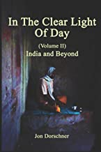 In The Clear Light of Day (Volume II): India and Beyond