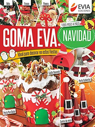 Goma eva Navidad: Ideal para decorar en estas fiestas, todo paso a paso (NAVIDAD; TODO PARA LA FIESTA nº 2)