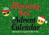 Morning Sex Advent Calendar (Christmas Sex Coupons For Him & Her): 24 Days Of Fast, Naughty Moments Of Sexy Fun For Kinky Couples Who Are Time Starved! (Adult Sex Games In The Bedroom)