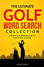 The Ultimate Golf Word Search Collection: The Best Golf Wordsearches for both Adults and Kids