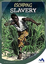 Escaping Slavery (Great Escapes in History)