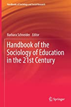 Handbook of the Sociology of Education in the 21st Century (Handbooks of Sociology and Social Research)