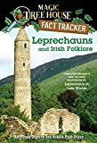 Leprechauns and Irish Folklore: A Nonfiction Companion to Magic Tree House Merlin Mission #15: Leprechaun in Late Winter (Magic Tree House (R) Fact Tracker)