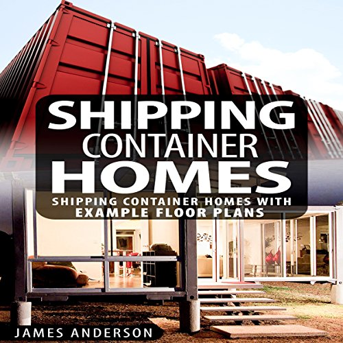 Amazon Com Shipping Container Homes Audible Audio Edition James Anderson Kevin Kollins B Kesler Audible Audiobooks