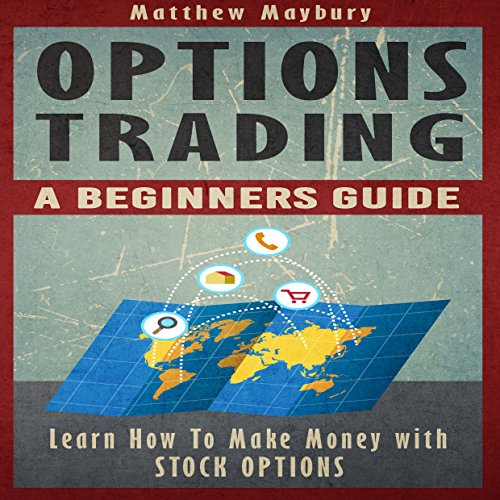 Options Trading: A Beginner's Guide to Options Trading audiobook cover art