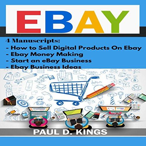 EBay: 4 Manuscripts - How to Sell Digital Products on Ebay, Ebay Money Making, Start an eBay Business, Ebay Business Ideas
