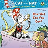 How Wet Can You Get? (Dr. Seuss/Cat in the Hat) (Pictureback(R))