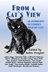 From A Cat's View: An Anthology of Stories Told By Cats Kindle Edition