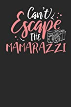 Can't Escape the Mamarazzi: Lined Journal Lined Notebook 6x9 110 Pages Ruled