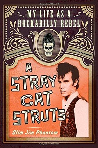 A Stray Cat Struts: My Life as a Rockabilly Rebel by Slim Jim Phantom (2016-08-16)