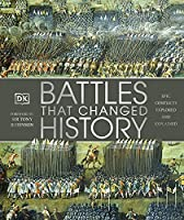Battles that Changed History: Epic Conflicts Explored and Explained (Dk)