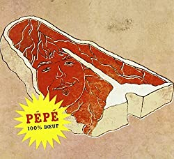 100% Boeuf by Pepe et Sa Guitare