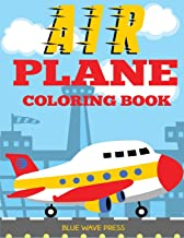 Airplane Coloring Book: Big Coloring Book for Toddlers and Kids Who Love Airplanes