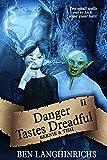 Danger Tastes Dreadful: A Middle Grade Fantasy (Bernie and Tish Book 1)