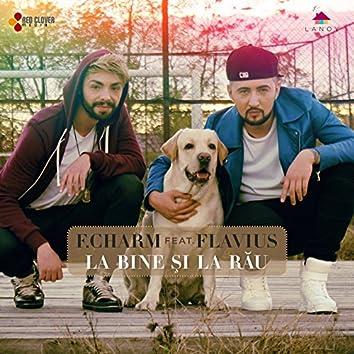 La Bine Şi La Rău (feat. Flavius)