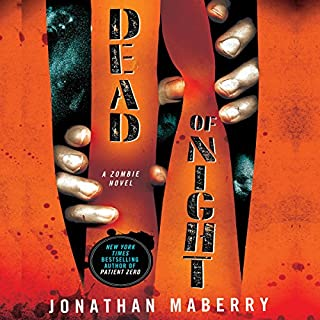 Dead of Night     A Zombie Novel              By:                                                                                                                                 Jonathan Maberry                               Narrated by:                                                                                                                                 William Dufris                      Length: 13 hrs and 48 mins     1,635 ratings     Overall 4.2