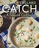 The New England Catch: A Seafood Cookbook