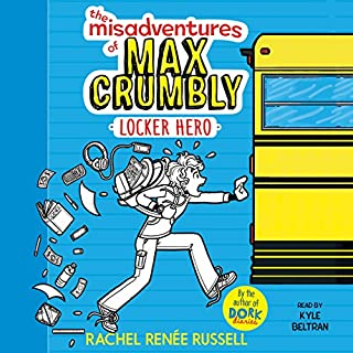The Misadventures of Max Crumbly 1     Locker Hero              By:                                                                                                                                 Rachel Renée Russell                               Narrated by:                                                                                                                                 Kyle Beltran                      Length: 2 hrs and 36 mins     95 ratings     Overall 4.5