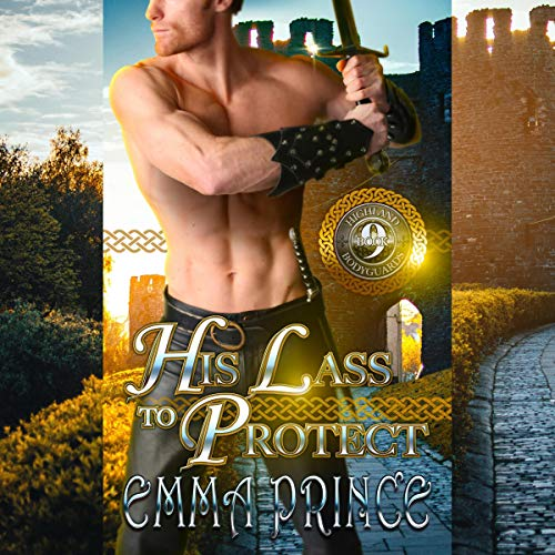His Lass to Protect: Highland Bodyguards, Book 9