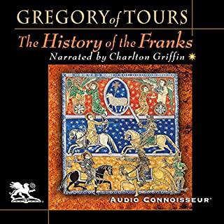 The History of the Franks                   De :                                                                                                                                 Gregory of Tours                               Lu par :                                                                                                                                 Charlton Griffin                      Durée : 19 h et 14 min     Pas de notations     Global 0,0