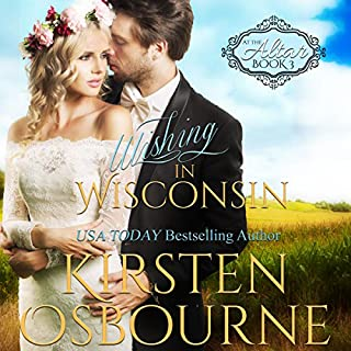 Wishing in Wisconsin     At the Altar, Book 3              By:                                                                                                                                 Kirsten Osbourne                               Narrated by:                                                                                                                                 Tiffany Williams                      Length: 4 hrs and 15 mins     18 ratings     Overall 4.7