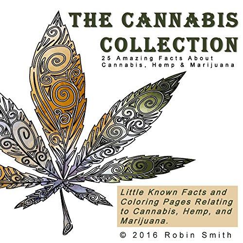 The Cannabis Collection: 25 Amazing Facts about Cannabis, Hemp & Marijuana (English Edition)