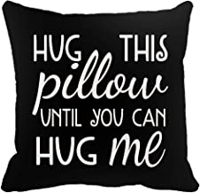 Two Sided Printing Best Lover Couple Sweetheart Gifts Sweet Sayings Hug This Pillow Until You Can Hug Me New Home Decorati...