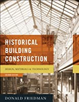 Historical Building Construction: Design, Materials, & Technology