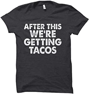 Party Explosions After This We're Getting Tacos Humorous Adult T-Shirt