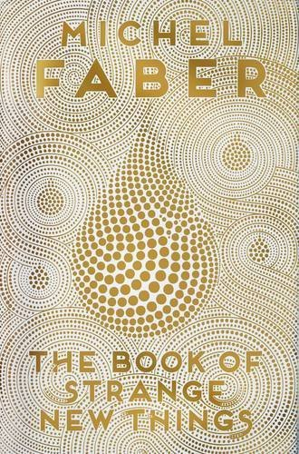 The Book of Strange New Things by Michel Faber (23-Oct-2014) Paperback