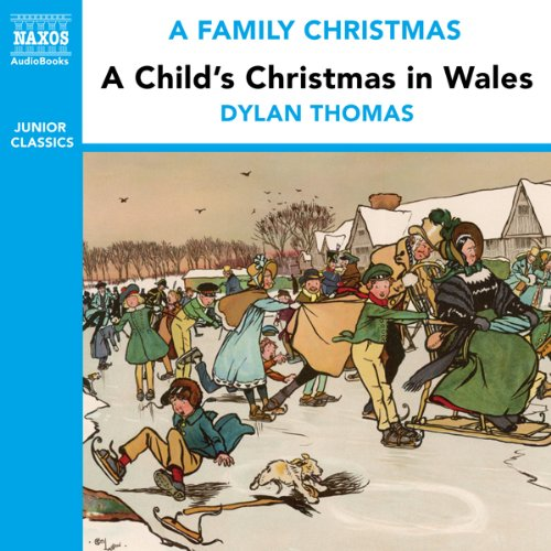 A Child's Christmas in Wales (from the Naxos Audiobook 'A Family Christmas') audiobook cover art